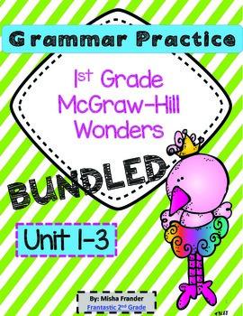 1st Grade Grammar Practice (BUNDLED) Units 1-3 McGraw-Hill Wonders