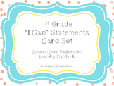 """1st Grade """"I Can"""" Statement Cards for Common Core MATH"""