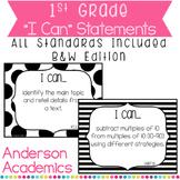 "1st Grade ""I Can"" Statements Bundle: All Standards - B&W"