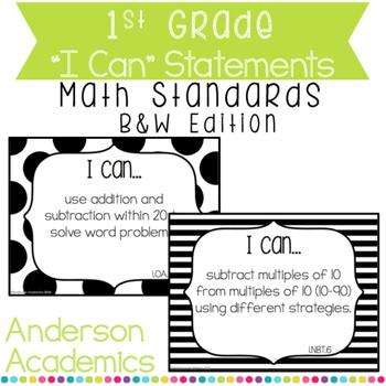 "1st Grade ""I Can"" Statements: Math Standards - B&W"