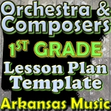 Orchestra Unit Plan Template - 1st Grade Lesson - Composers Instruments Arkansas