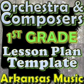 Orchestra Unit Plan Template - 1st Grade Lesson - Composer