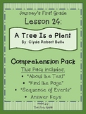 1st Grade Journey's Lesson 24 Comprehension Pack: A Tree Is a Plant