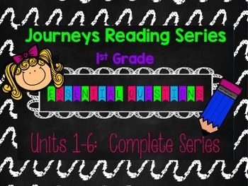 1st Grade Journeys Reading Series-- Essential Questions-- ENTIRE SERIES