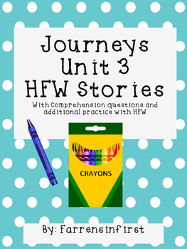 1st Grade Journeys Unit 3, HFW Stories