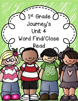 1st Grade Journey's Unit 4 Close Reads/Word Finds
