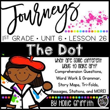 Journeys 1st Grade {Unit 6, Lesson 26, The Dot}