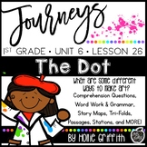Journeys 1st Grade {Unit 6, Lesson 26, The Dot}