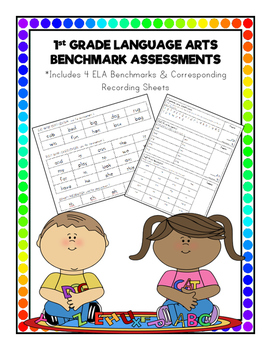 1st Grade Language Arts (ELA) Benchmark Assessments for the Entire Year