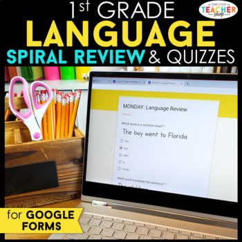 1st Grade Language Spiral Review & Quizzes   Distance Learning Google Classroom