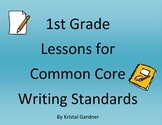 1st Grade Lessons for Common Core Writing Standards