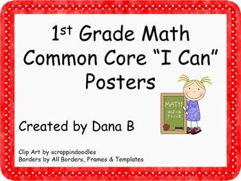 """1st Grade Math Common Core """"I Can"""" Posters"""