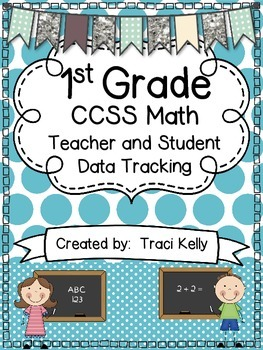 1st Grade Math Common Core Teacher and Student Data Tracking Sheets