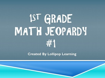 1st Grade Math Jeopardy #1