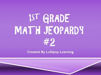 1st Grade Math Jeopardy #2