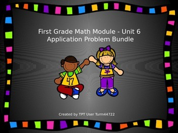 1st Grade Math Module Unit 6 Application Problem Bundle