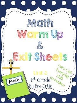 1st Grade Math Warm Up and Exit Slips - Unit 3