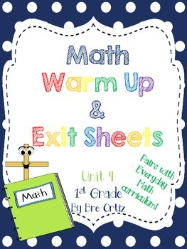 1st Grade Math Warm Up and Exit Slips - Unit 4