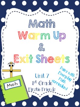 1st Grade Math Warm Up and Exit Slips - Unit 7