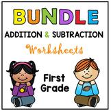 BUNDLE 1st Grade Addition and Subtraction Worksheets