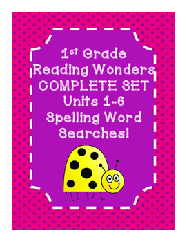 1st Grade McGraw Hill Reading Wonders UNITS 1-6 Spelling Word Searches!