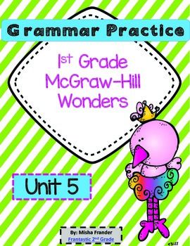 1st Grade McGraw-Hill Wonders Grammar Practice Unit 5