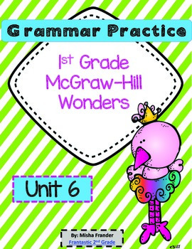 1st Grade McGraw-Hill Wonders Grammar Practice Unit 6