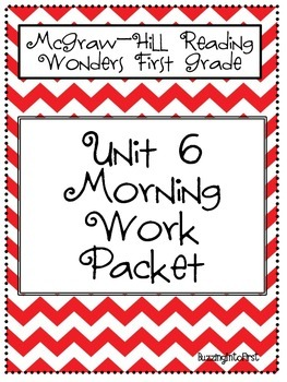 1st Grade McGraw Hill Wonders Unit 6 Morning Work Packet