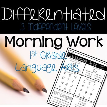 1st Grade Morning Work /Homework for the Whole Year-Differentiated-Language Arts