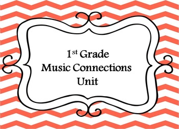 1st Grade Music Connections Unit