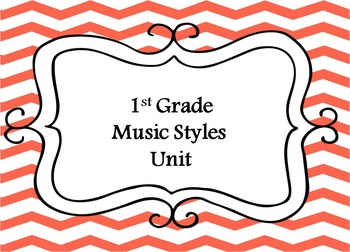 1st Grade Music Styles Unit