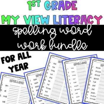 1st Grade My View Literacy: Spelling Word Work For All Year [[BUNDLE]]