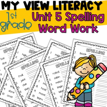 1st Grade My View Literacy: Unit 5 Spelling Word Work Pages