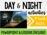 1st Grade NGSS Day & Night Activities, Lessons, & Powerpoint-1-ESS1-1 / 1-ESS1-2