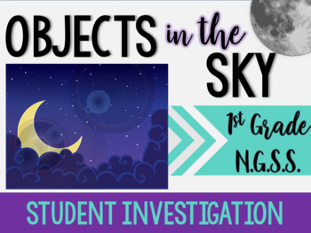 1st Grade NGSS Objects in the Sky Investigation