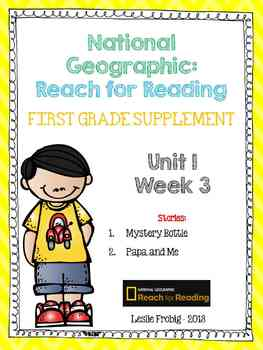 1st Grade National Geographic Reading Series: Reach for Reading (Unit 1, Week 3)