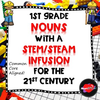 1st Grade Nouns with a STEAM Infusion