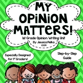 1st Grade OPINION Writing Unit - Fully Detailed Guide with Step-by-Step Lessons