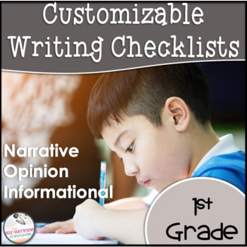 1st Grade Opinion, Narrative, & Informational Writing Rubric/Posters EDITABLE