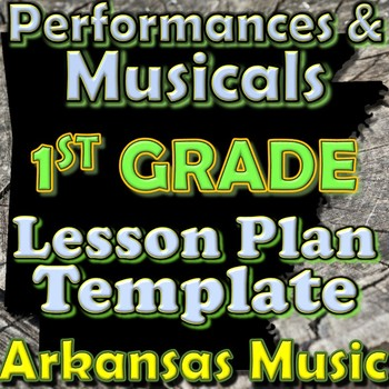 1st Grade Performance/Musical Unit Lesson Plan Template Arkansas Music