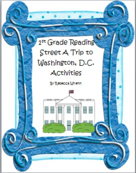 First Grade Reading Street  A Trip to Washington D.C.  Literacy Activities