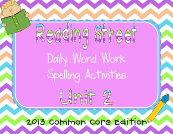 1st Grade Reading Street Unit 2 Common Core Daily Word Work/Spelling Activties