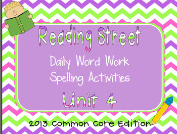 1st Grade Reading Street Unit 4 Common Core Daily Word Work/Spelling Activities