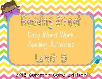 1st Grade Reading Street Unit 5 Common Core Daily Word Work/Spelling Activities