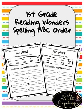 1st Grade Reading Wonders Spelling ABC Order (Units 1-6)