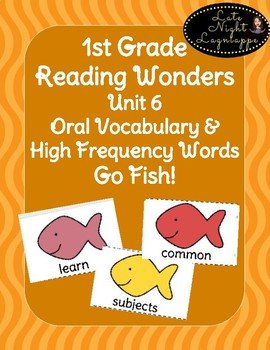 1st Grade Reading Wonders Unit 6 Oral Vocab & High Frequency Word Go Fish Game!