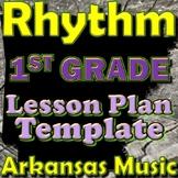 1st Grade Rhythm Unit Lesson Plan Template Arkansas Music