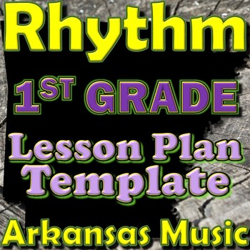 1st Grade Rhythm Unit Lesson Plan Template Arkansas Music By Meg S