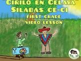 "1st Grade SPANISH VIDEO UNIT/ ce-ci/ ""Cirilo en Celaya"""