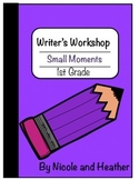 1st Grade Small Moments Writing Unit